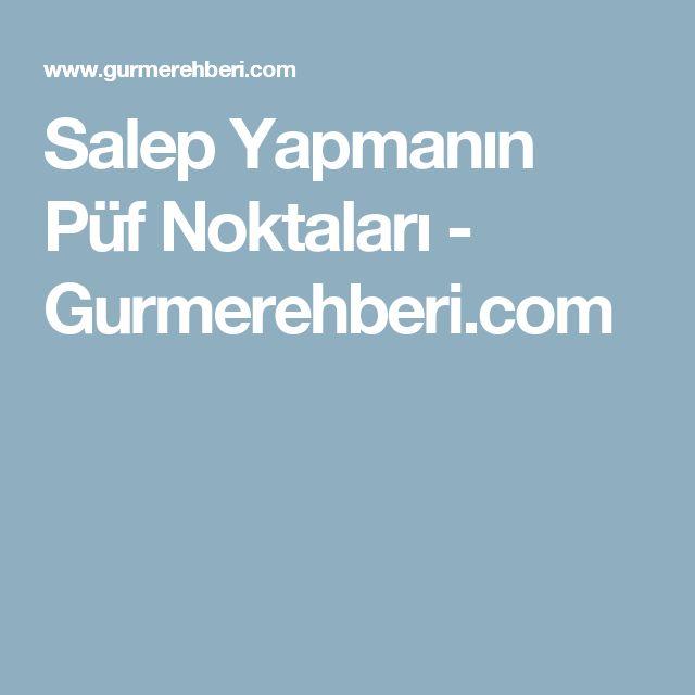 Salep Yapmanın Püf Noktaları - Gurmerehberi.com