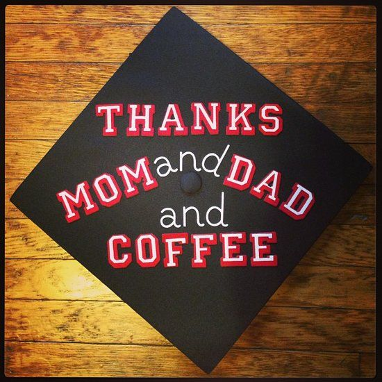 Graduation Cap Ideas to when I finish my Master's only my will say Thanks Mom's Son and COFFEE