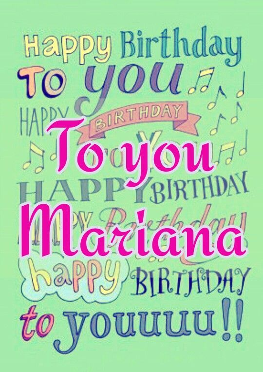 Mariana, Happy birthday and Happy on Pinterest