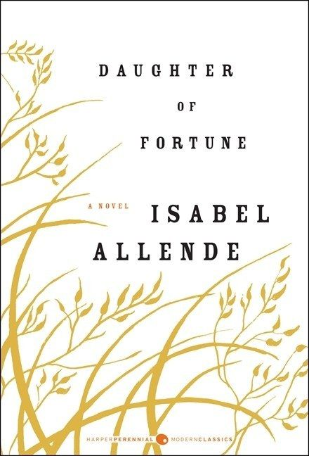 Daughter of Fortune by Isabel Allende | 29 Awesome Books With Strong Female Protagonists