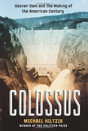 Hoover Dam Interesting Facts | Colossus: Hoover Dam and the Making of the American Century