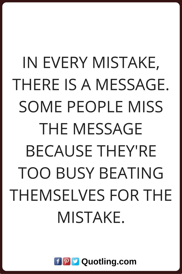 mistake quotes In every mistake there is a message Some people miss the message