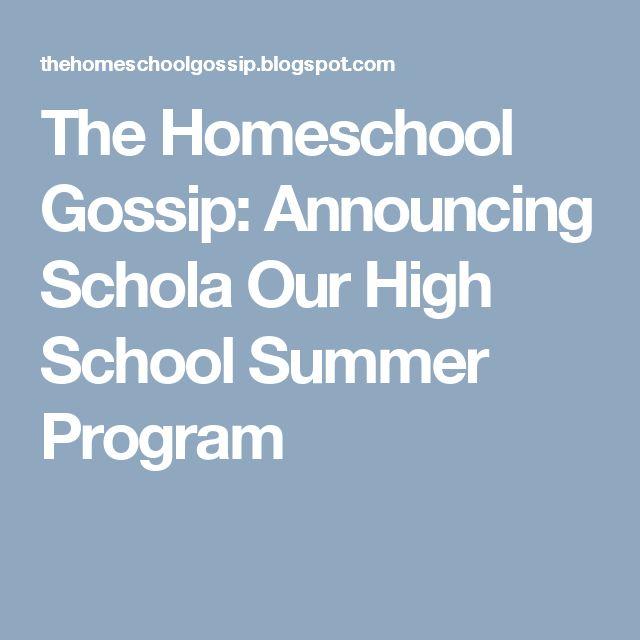 The Homeschool Gossip: Announcing Schola Our High School Summer Program