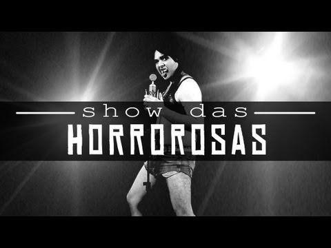 SHOW DAS HORROROSAS   Paródia SHOW DAS PODEROSAS - Anitta
