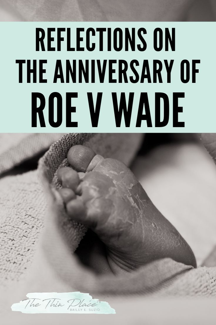 On The Anniversary Of Roe V Wade Christian Devotions Anniversary Parenting Articles