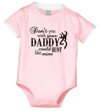 hunting Newborn Outfits | ... wish your Daddy could Hunt like Mine baby infant girl onesie clothes
