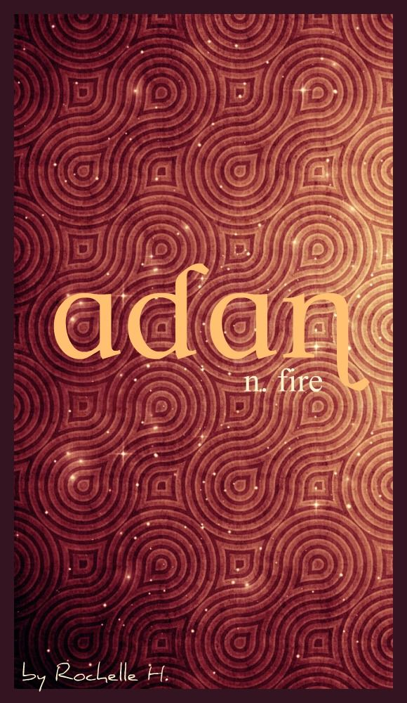 Boy or Girl Name: Adan. Meaning: Fire. Origin: Irish; Gaelic. http://www.pinterest.com/vintagedaydream/baby-names/