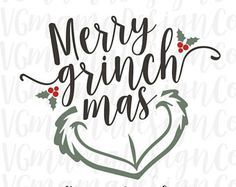 Merry Grinchmas SVG Christmas The Grinch Cut File for Cricut and Silhouette
