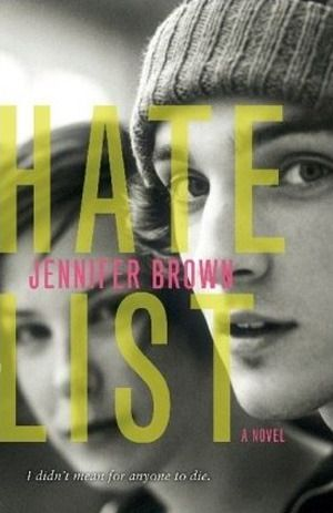 """""""Hate List"""" ~ by Jennifer Brown Powerful - riveting & thought-provoking. One of the best books I read this year. I highly recommend this one."""