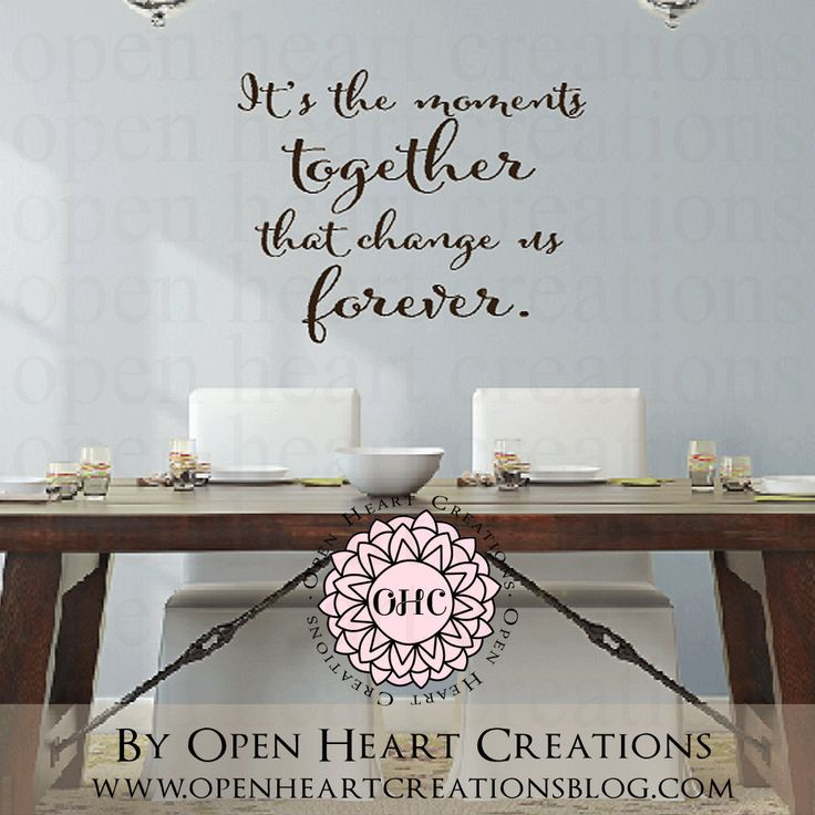 Family Wall Decal Saying   Its The Moments Together That Change Us Forever  Vinyl Decal   Kitchen Table Dining Room Saying X By Openheartcreations On  Etsy
