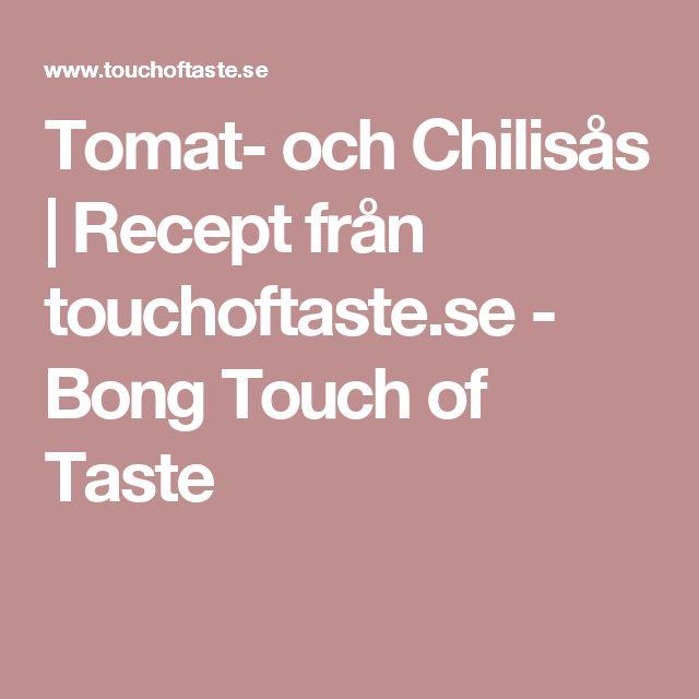 Tomat- och Chilisås | Recept från touchoftaste.se - Bong Touch of Taste