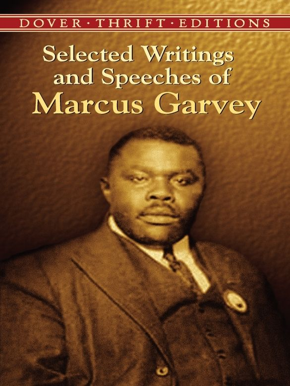 Selected Writings and Speeches of Marcus Garvey by Marcus Garvey  A controversial figure in the history of race relations around the world, Marcus Garvey amazed his enemies as much as he dazzled his admirers. This anthology contains some of the African-American rights advocate's most noted writings and speeches, including 'Declaration of the Rights of the Negro Peoples of the World' and 'Africa for the Africans.'  #doverthrift #classiclit #marcusgarvey #doverthrift #classiclit ...