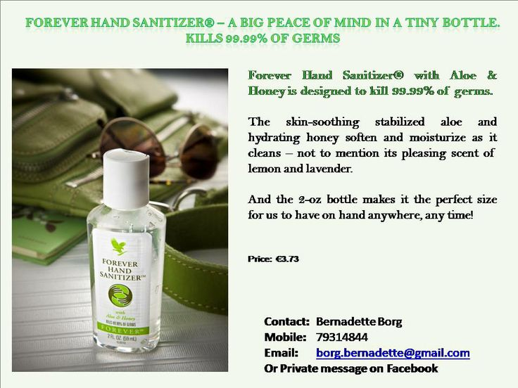Forever Hand Sanitizer® is designed to kill 99.99% of germs. Our moisturizing formula contains skin-soothing stabilized Aloe Vera gel along with the hydrating goodness of honey.