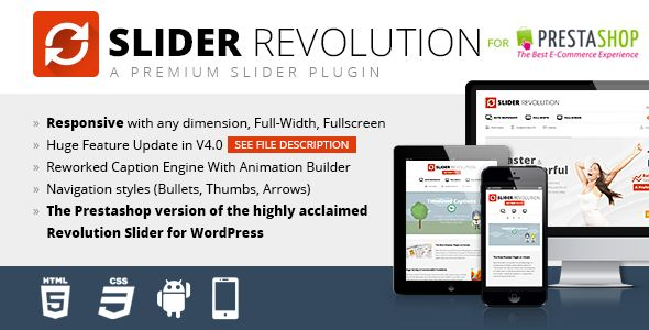 Slider Revolution Responsive Prestashop Module   http://codecanyon.net/item/slider-revolution-responsive-prestashop-module/7140939?ref=damiamio                  Create a responsive(mobile friendly) or fullwidth slider with must-see-effects and meanwhile