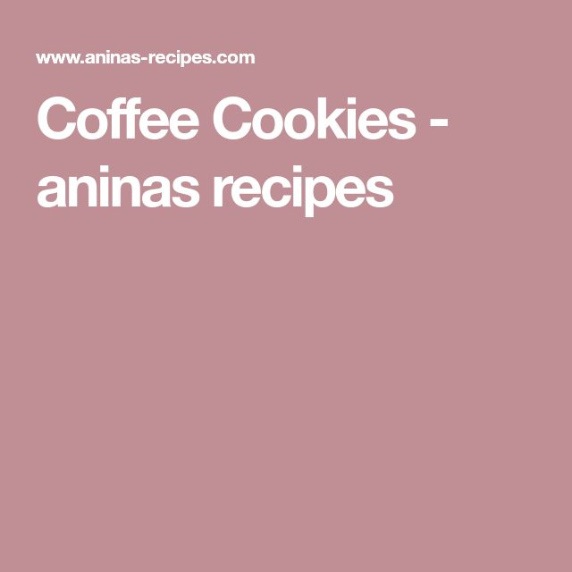 Coffee Cookies - aninas recipes