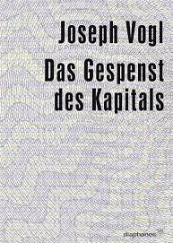 Joseph Vogl: Das Gespenst des Kapitals