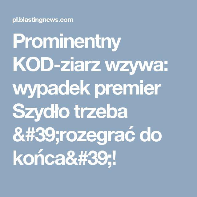 Prominentny KOD-ziarz wzywa: wypadek premier Szydło trzeba 'rozegrać do końca'!