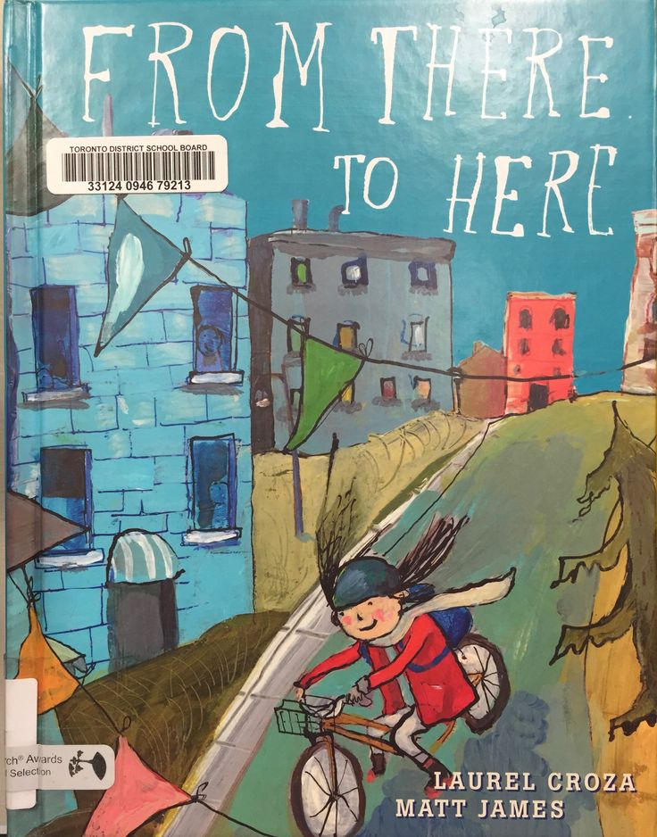From There to Here (E CRO) by Laurel Croza, illustrated by Matt James