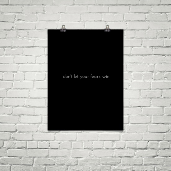 """In-your-face Poster """"don't let your fears win"""" - Behappy.me, $21"""