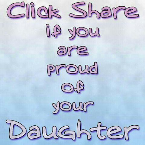 Proud of Your Daughter Quotes   Funny Facebook Status: Proud of my daughter facebook status update