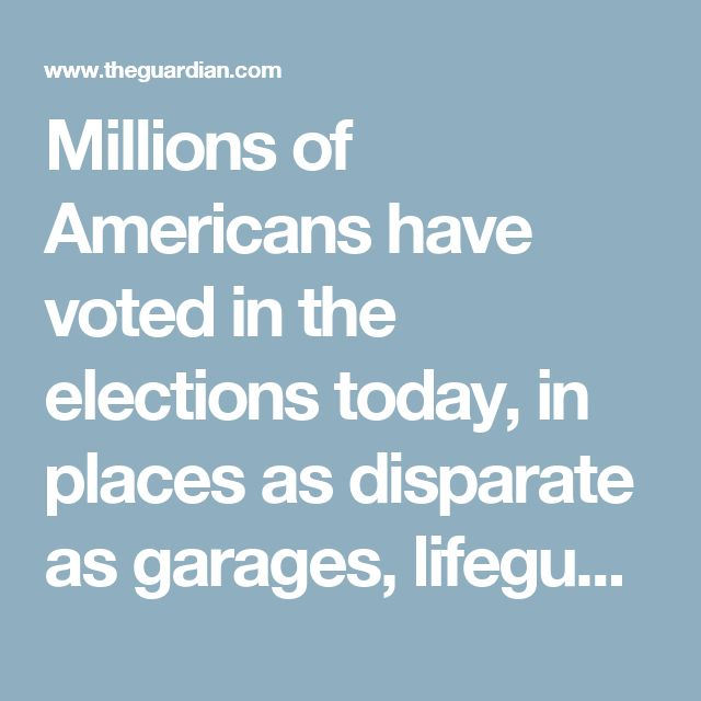 Millions of Americans have voted in the elections today, in places as disparate as garages, lifeguard stations and hair salons