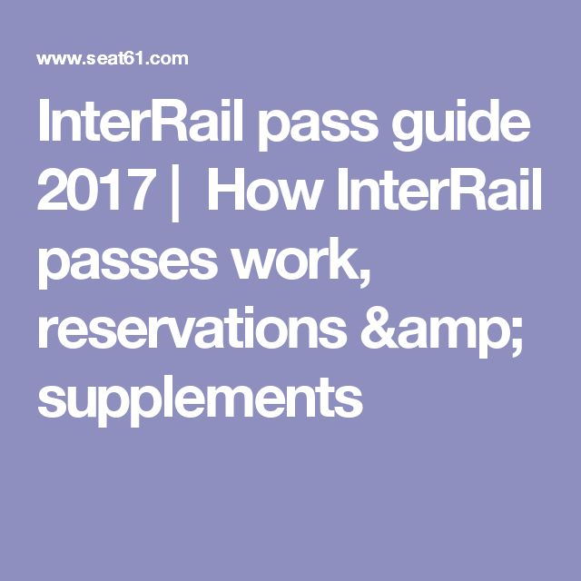 InterRail pass guide 2017 | How InterRail passes work, reservations  & supplements