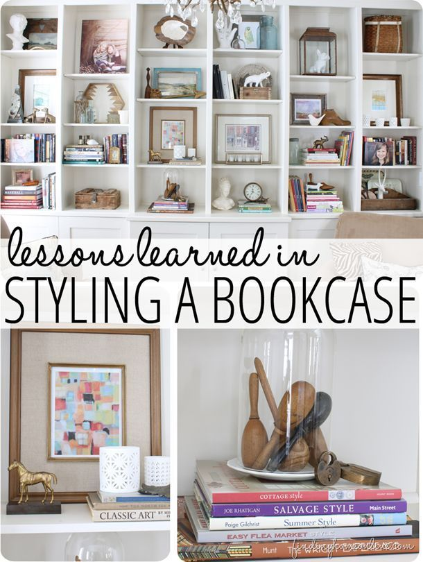 Lessons learned in styling a bookcase... such great tips and practical tricks!