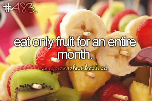 Hmmm.... Could I actually do this? Fruit diet?