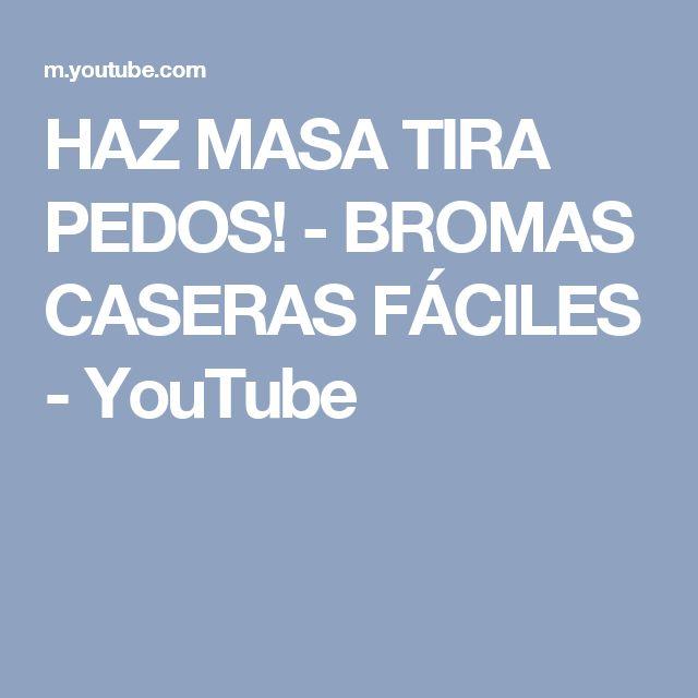 HAZ MASA TIRA PEDOS! - BROMAS CASERAS FÁCILES - YouTube