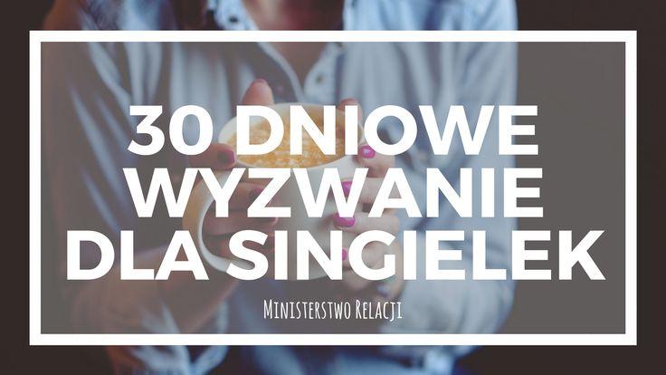 """Wyzwanie dla singielki – 30 sposobów (prostych i nieco bardziej śmiałych), dzięki którym możesz """"zmienić"""" swoje nastawienie i życie, nawet w 30 dni.  #wyzwanie #singielka #singiel #Życie_singla #samotnanomore #pragnę_związku #miłość #związek #psychologia"""