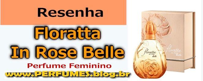 Floratta in Rose Belle http://perfumes.blog.br/resenha-de-perfumes-boticario-floratta-in-rose-belle-feminino-preco