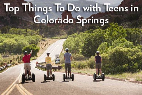 Things to Do with Teens in Colorado Springs
