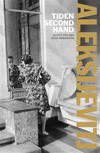 http://www.adlibris.com/se/product.aspx?isbn=9186437399 | Titel: Tiden second hand : slutet för den röda människan - Författare: Svetlana Aleksievitj - ISBN: 9186437399 - Pris: 207 kr