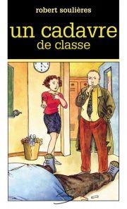 Un cadavre de classe | Jeunesse | Romans 11 ans et + | leslibraires.ca
