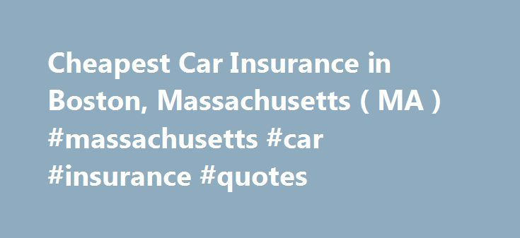 Cheapest Car Insurance in Boston, Massachusetts ( MA ) #massachusetts #car #insurance #quotes http://solomon-islands.remmont.com/cheapest-car-insurance-in-boston-massachusetts-ma-massachusetts-car-insurance-quotes/  # Car Insurance Agents in Boston, Massachusetts Those who are interested in American history must study Boston. This city is one of the country's oldest as it was founded by Puritans in 1630. Most notably, the Boston Tea Party and the Boston Massacre took place here. Driving…