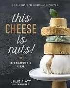 """We've all heard it before: 'I can't give up cheese!' <i>This Cheese is Nuts!</i> turns obstacles into opportunities with mouth-watering recipes that are as easy as they are delicious allowing the reader to lean into a plant-based diet without sacrificing taste and or experience. A must-read and do for anyone who loves cheese!""<br><b>—Marco Borges, author of <i>The 22-Day Revolution</i></b><br>&..."