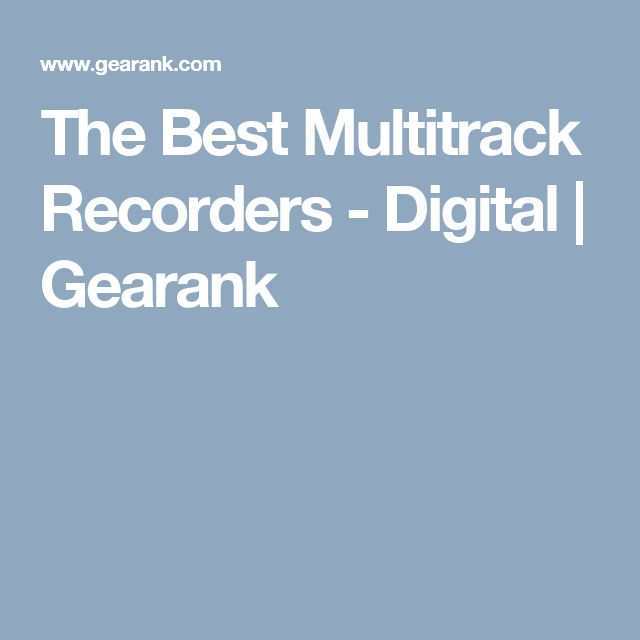 The Best Multitrack Recorders - Digital | Gearank
