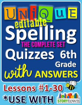 StoryTown Grade 6 – Unique, Editable Spelling Quizzes with Answers – Lessons #1-30. Quizzes, Answers, Lessons & Dictation FOR THE WHOLE SCHOOL YEAR! Great for homeschoolers and 5th graders too.