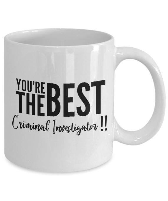 Criminal Investigator Mug Best Criminal Investigator Ever Forensic Gifts Gift For Criminal Investigator Mugs Customised Mugs You Are The Father