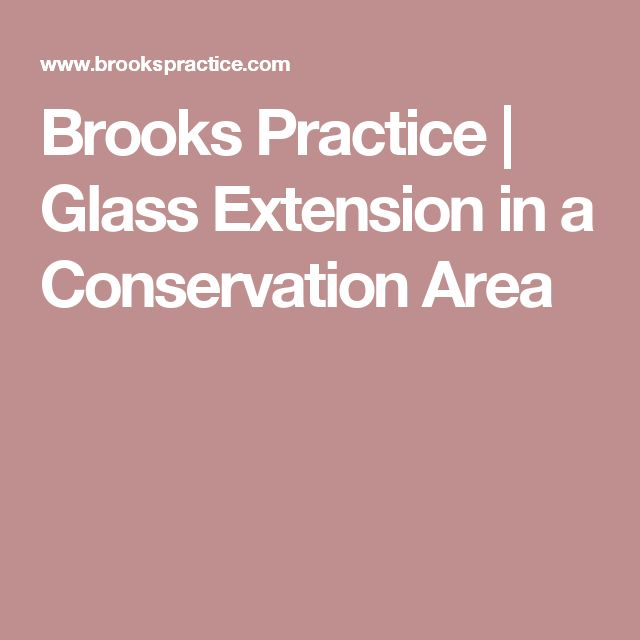 Brooks Practice | Glass Extension in a Conservation Area