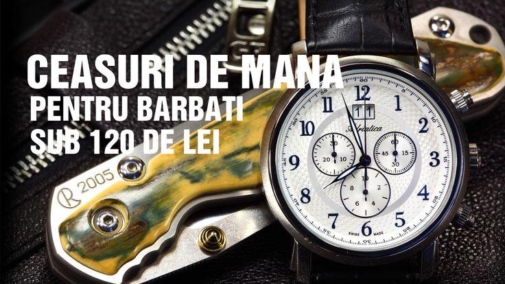 Ceasuri de mana pentru barbati sub 120 de lei