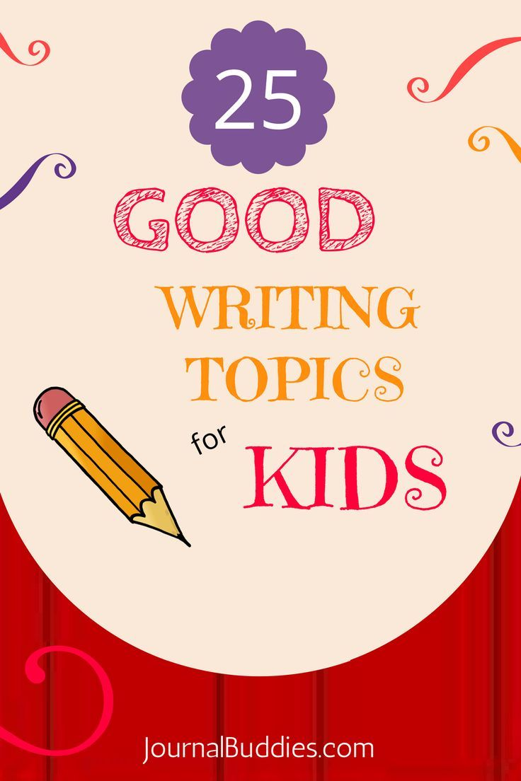 good writing topics for kids Home » activities » get kids writing: 20 writing prompts for kids get kids writing: 20 writing prompts for kids  explain how bad situations can have a good side.