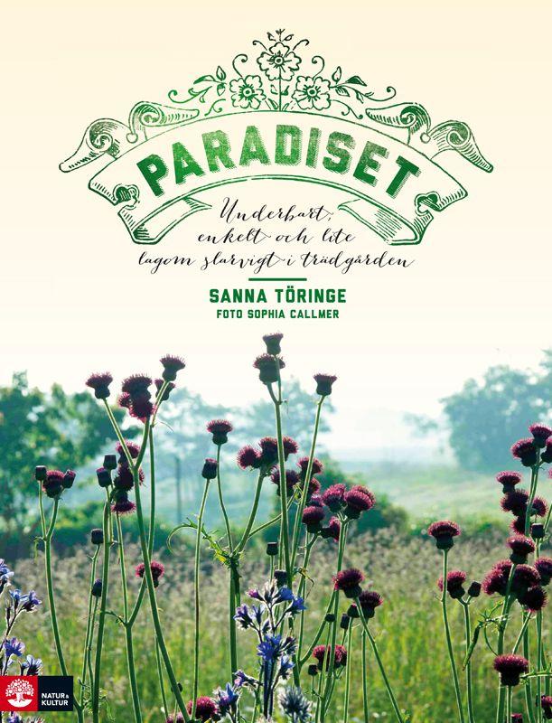 Paradiset, text Sanna Töringe foto Sophia Callmer