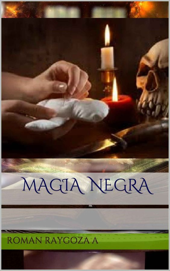 Magia Negra, de Roman Raygoza A. Puedes conseguirlo en http://magia.esoterik-a.com/producto/magia-negra/