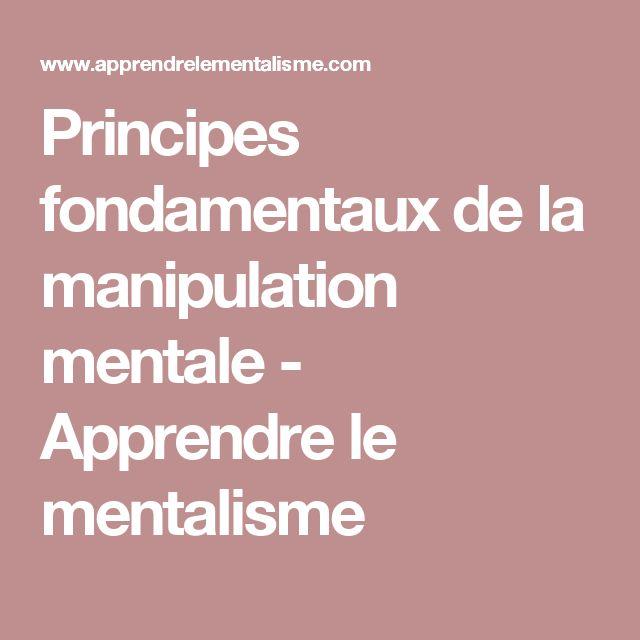 Principes fondamentaux de la manipulation mentale - Apprendre le mentalisme