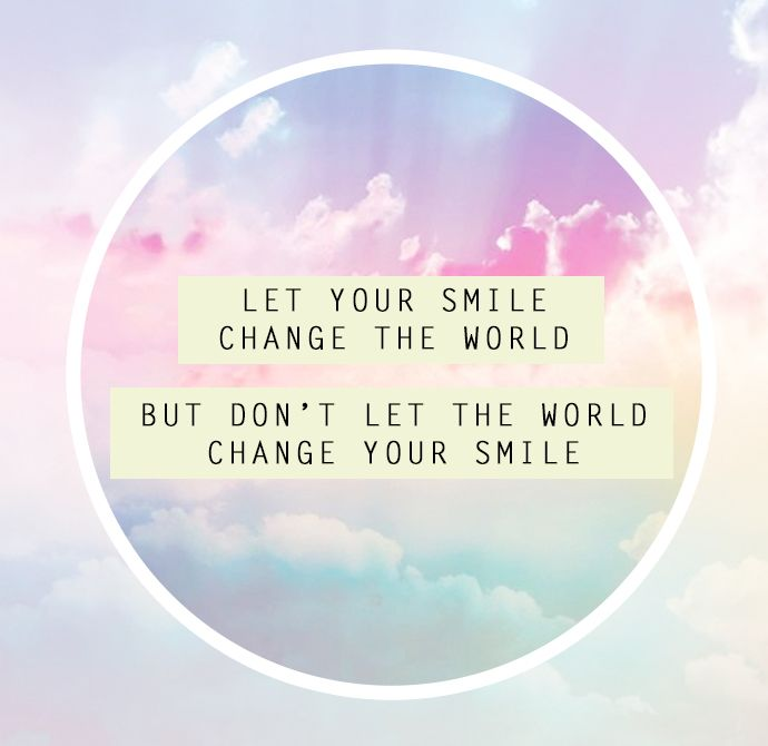 Let your smile change the worldx Cute Smile Life