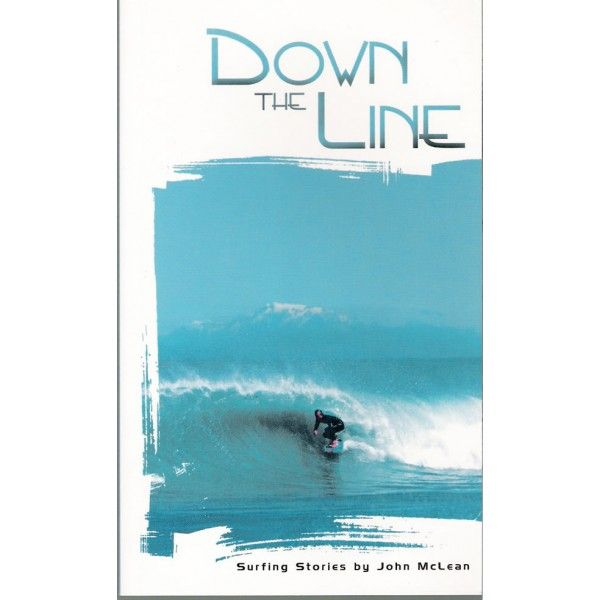 SURFING. Down The Line: Surfing Stories by John McLean. A collection that emphasises the beauty, freedom, fun and energy of surfing and the laid back nature of the surfer's way of life. Full of ideas, descriptions and weird and wonderful characters to stimulate your desire to ride bigger and more perfect waves.