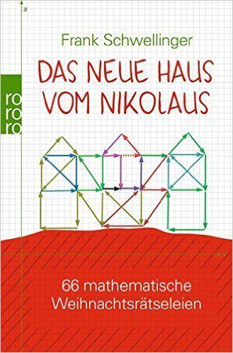 Das neue Haus vom Nikolaus: 66 mathematische Weihnachtsrätseleien: Amazon.de: Frank Schwellinger: Bücher