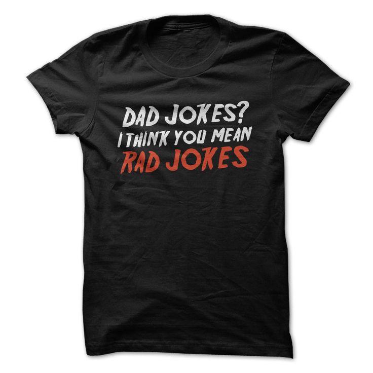 Dad Jokes? I Think You Mean Rad Jokes