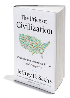 The Price of Civilization: Reawaking the American Virtue and Prosperity, by Jeffery D. Sachs